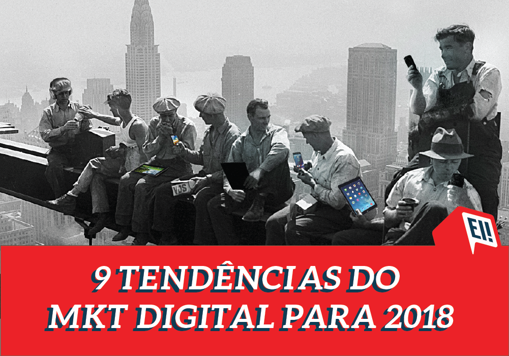9 Tendências de Marketing Digital para 2018